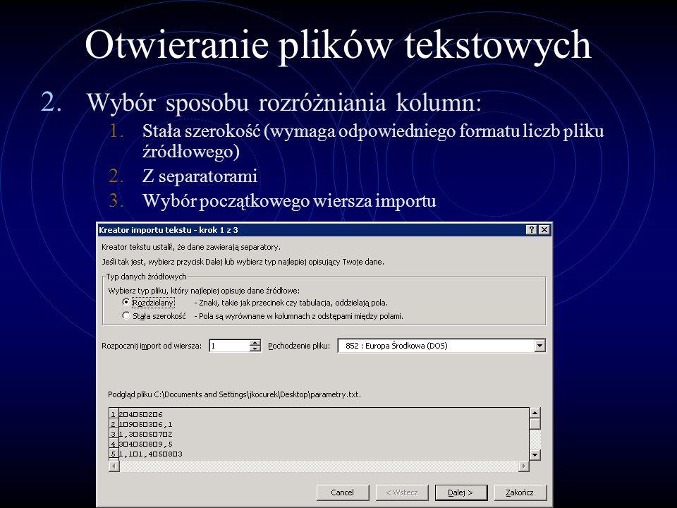 Otwieranie plików tekstowych 2. Wybór sposobu rozróżniania kolumn: 1.