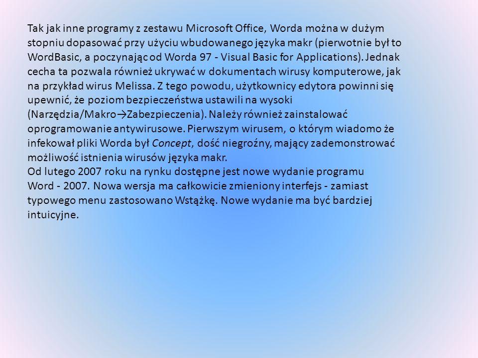 Tak jak inne programy z zestawu Microsoft Office, Worda można w dużym stopniu dopasować przy użyciu wbudowanego języka makr (pierwotnie był to WordBas