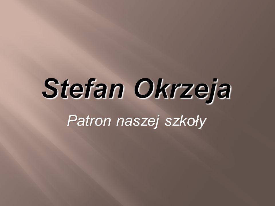 Stefan Okrzeja Patron naszej szkoły