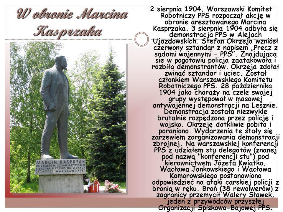 W obronie Marcina Kasprzaka W obronie Marcina Kasprzaka 2 sierpnia 1904, Warszawski Komitet Robotniczy PPS rozpoczął akcję w obronie aresztowanego Marcina Kasprzaka.