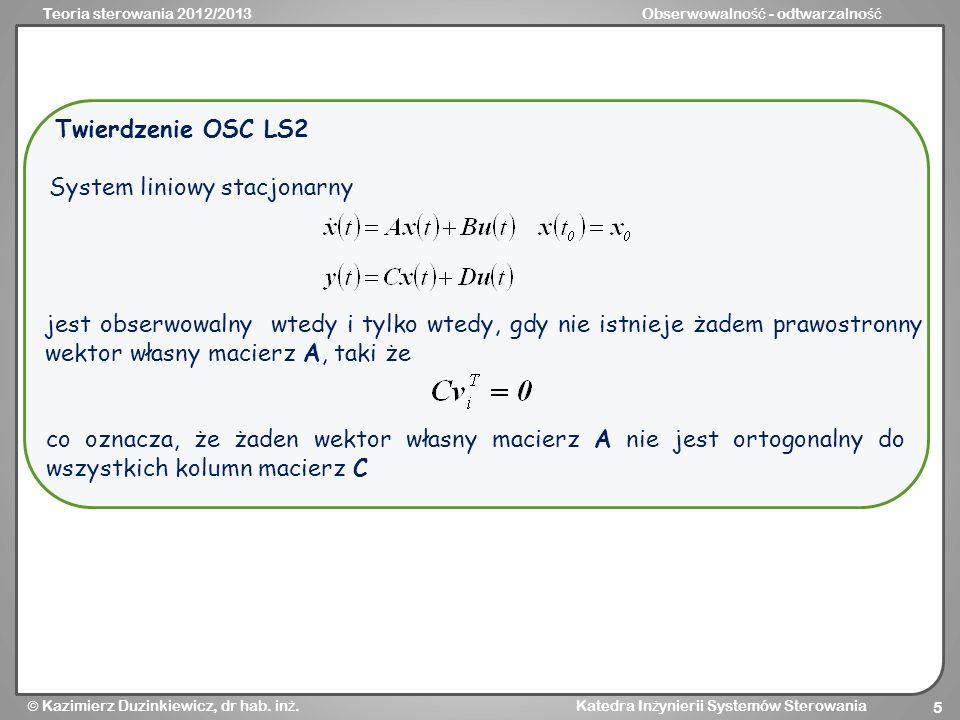 Teoria sterowania 2012/2013Obserwowalno ść - odtwarzalno ść Kazimierz Duzinkiewicz, dr hab.