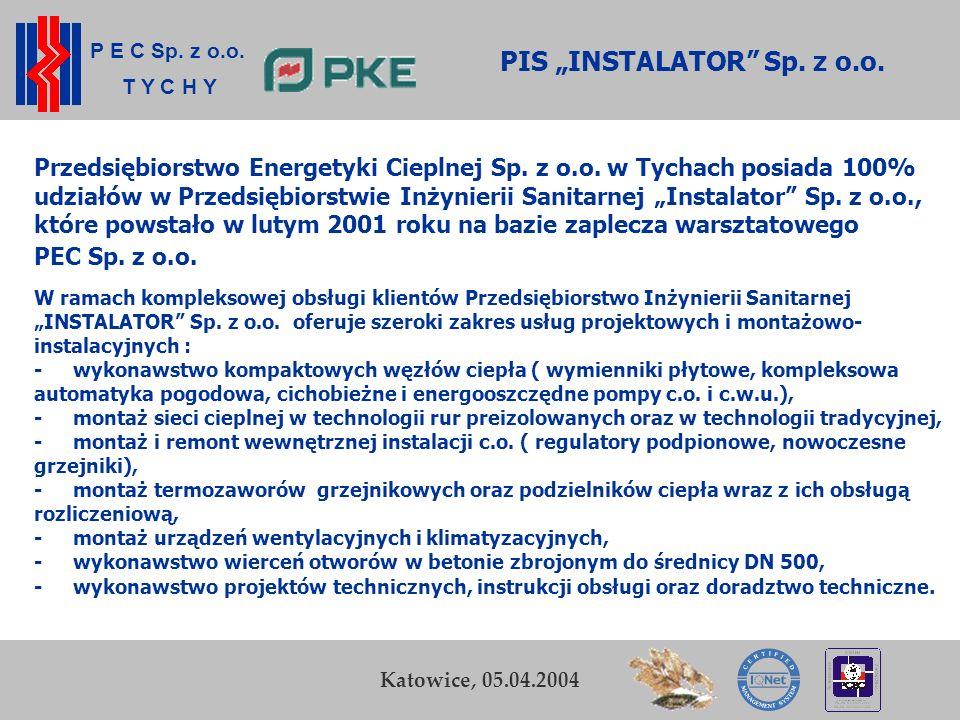 P E C Sp. z o.o. T Y C H Y K. Zamasz Kraków, 5-6 listopada 2003 24 Przedsiębiorstwo Energetyki Cieplnej Sp. z o.o. w Tychach PIS INSTALATOR Sp. z o.o.
