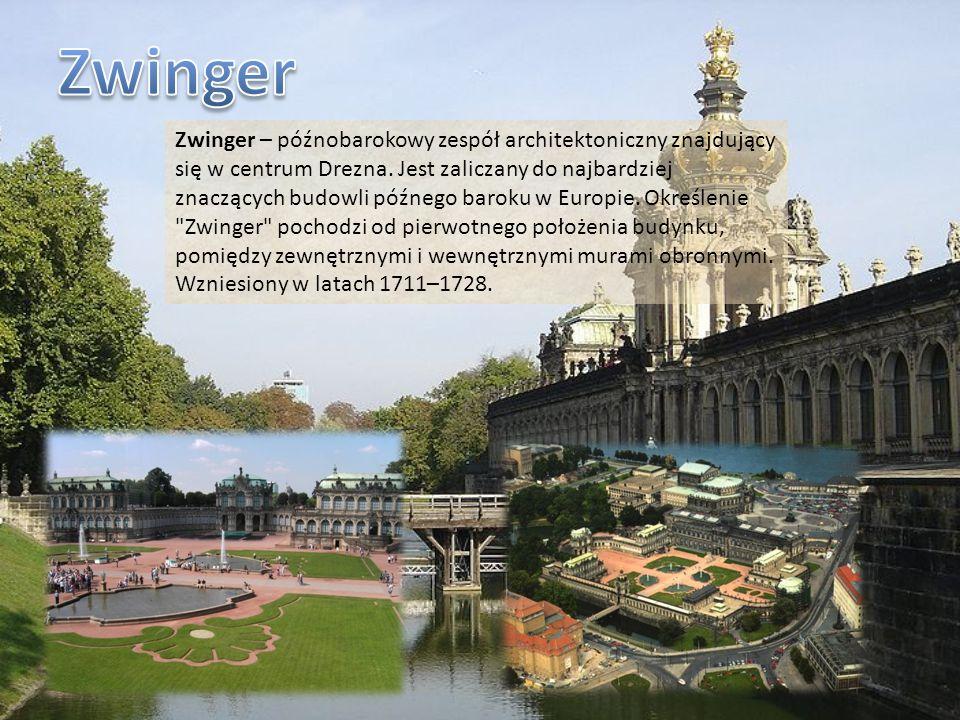 Zwinger – późnobarokowy zespół architektoniczny znajdujący się w centrum Drezna. Jest zaliczany do najbardziej znaczących budowli późnego baroku w Eur