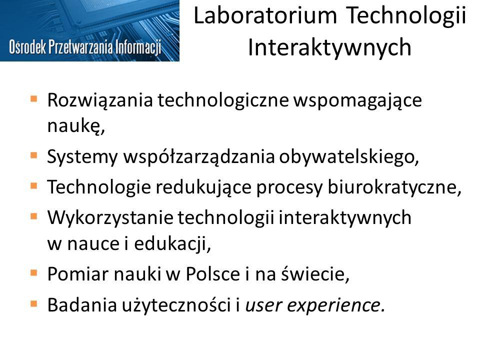 Laboratorium Technologii Interaktywnych Rozwiązania technologiczne wspomagające naukę, Systemy współzarządzania obywatelskiego, Technologie redukujące