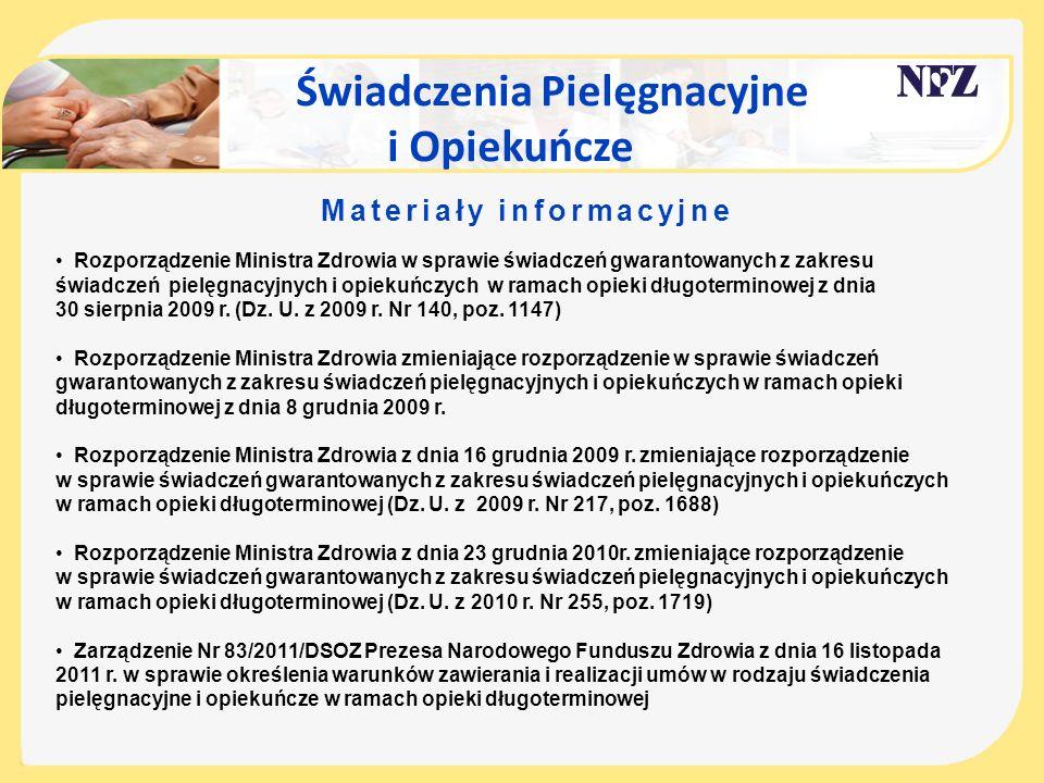 Świadczenia Pielęgnacyjne i Opiekuńcze Materiały informacyjne Rozporządzenie Ministra Zdrowia w sprawie świadczeń gwarantowanych z zakresu świadczeń p