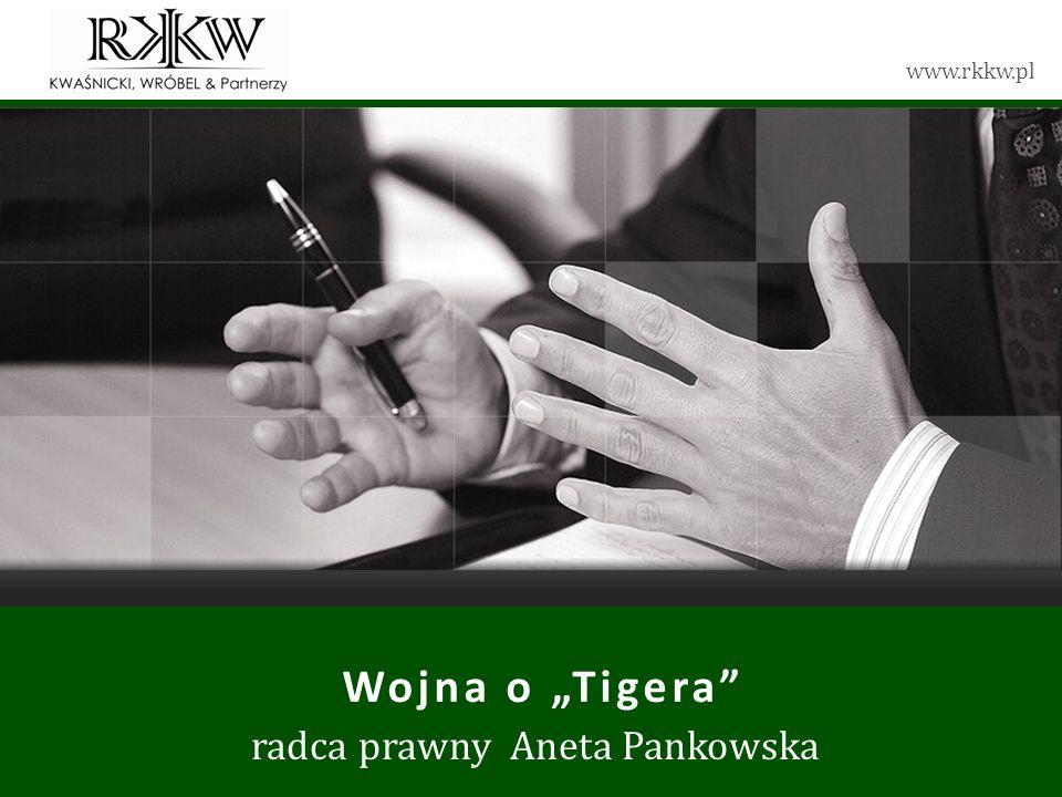 www.rkkw.pl Wojna o Tigera radca prawny Aneta Pankowska