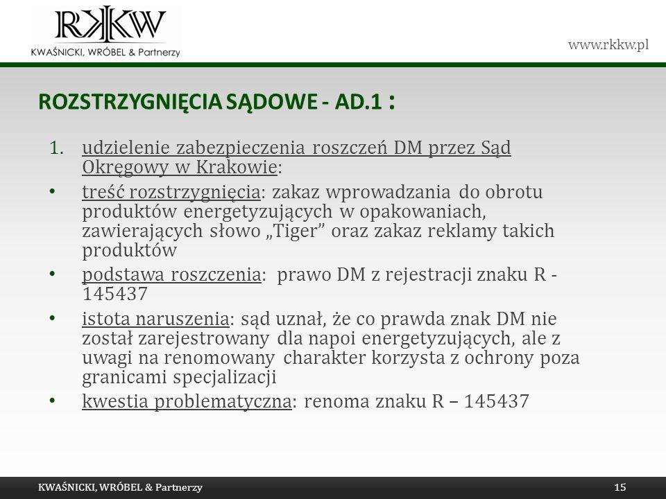 www.rkkw.pl ROZSTRZYGNIĘCIA SĄDOWE - AD.1 : KWAŚNICKI, WRÓBEL & Partnerzy15 1.udzielenie zabezpieczenia roszczeń DM przez Sąd Okręgowy w Krakowie: tre