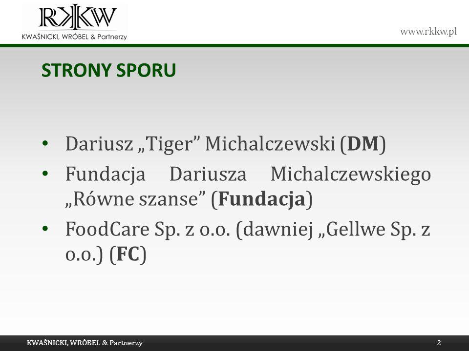 www.rkkw.pl STRONY SPORU Dariusz Tiger Michalczewski (DM) Fundacja Dariusza Michalczewskiego Równe szanse (Fundacja) FoodCare Sp. z o.o. (dawniej Gell