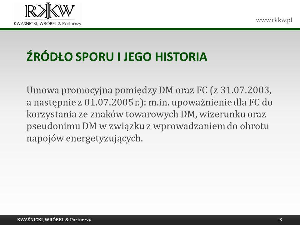 www.rkkw.pl ŹRÓDŁO SPORU I JEGO HISTORIA Umowa promocyjna pomiędzy DM oraz FC (z 31.07.2003, a następnie z 01.07.2005 r.): m.in. upoważnienie dla FC d