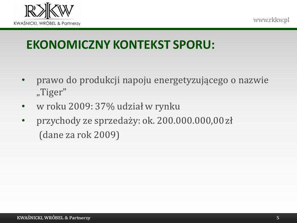 www.rkkw.pl EKONOMICZNY KONTEKST SPORU: prawo do produkcji napoju energetyzującego o nazwie Tiger w roku 2009: 37% udział w rynku przychody ze sprzeda