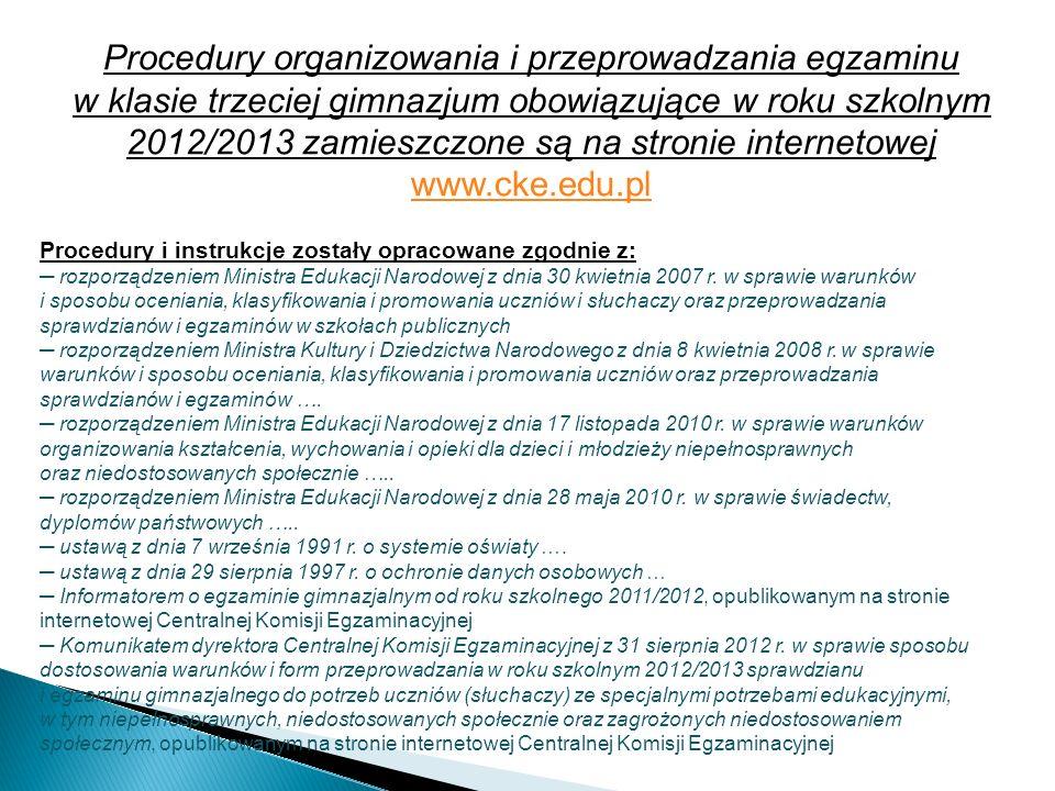 Procedury organizowania i przeprowadzania egzaminu w klasie trzeciej gimnazjum obowiązujące w roku szkolnym 2012/2013 zamieszczone są na stronie inter