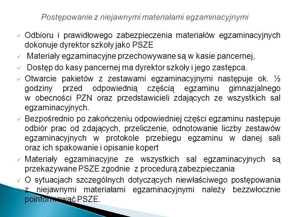 Odbioru i prawidłowego zabezpieczenia materiałów egzaminacyjnych dokonuje dyrektor szkoły jako PSZE Materiały egzaminacyjne przechowywane są w kasie p