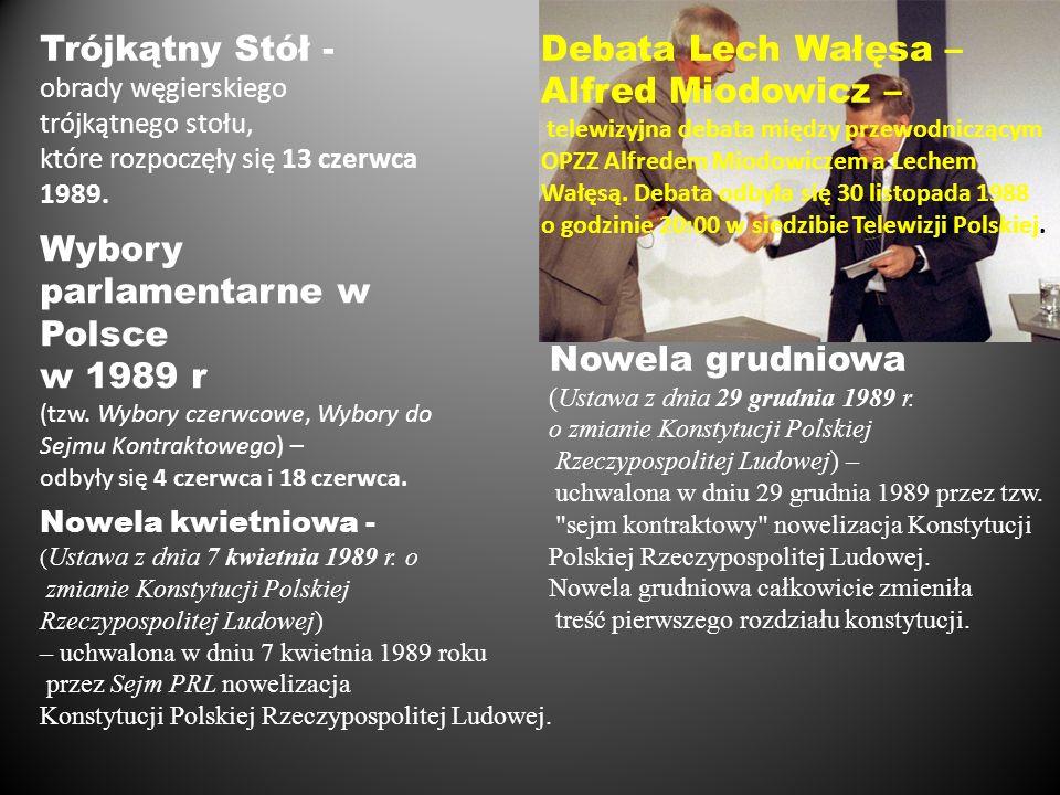 Trójkątny Stół - obrady węgierskiego trójkątnego stołu, które rozpoczęły się 13 czerwca 1989. Wybory parlamentarne w Polsce w 1989 r (tzw. Wybory czer