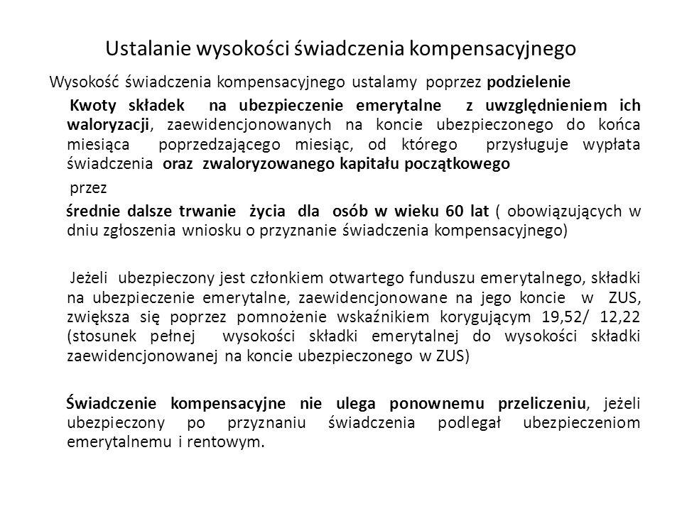 Ustalanie wysokości świadczenia kompensacyjnego Wysokość świadczenia kompensacyjnego ustalamy poprzez podzielenie Kwoty składek na ubezpieczenie emery