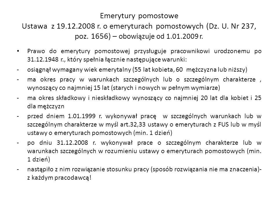 Emerytury pomostowe Ustawa z 19.12.2008 r. o emeryturach pomostowych (Dz. U. Nr 237, poz. 1656) – obowiązuje od 1.01.2009 r. Prawo do emerytury pomost