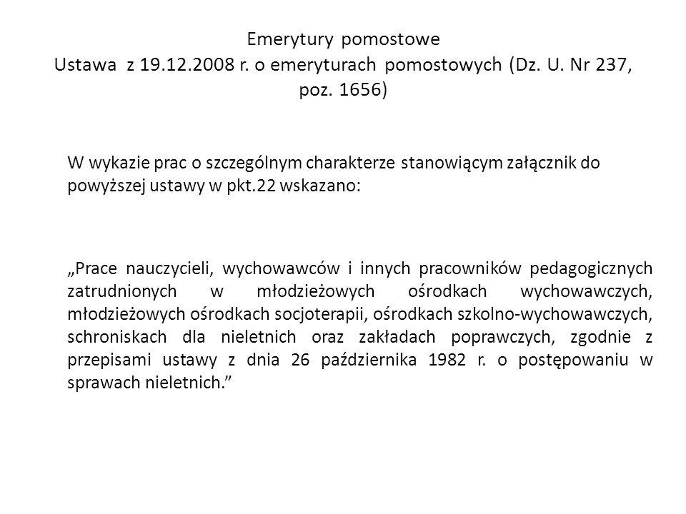 Emerytury pomostowe Ustawa z 19.12.2008 r. o emeryturach pomostowych (Dz. U. Nr 237, poz. 1656) W wykazie prac o szczególnym charakterze stanowiącym z