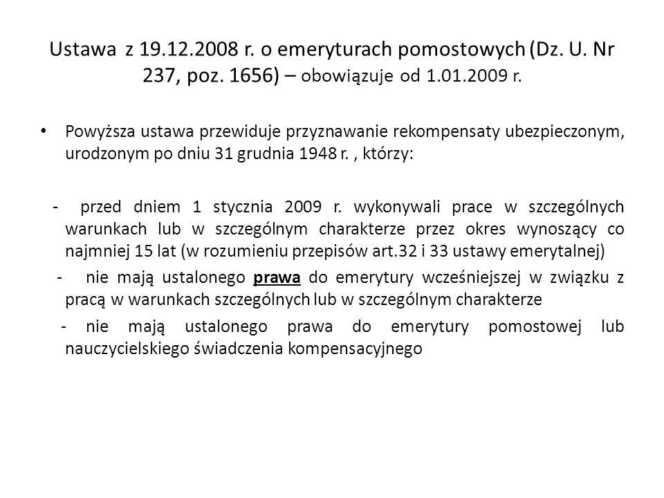 Ustawa z 19.12.2008 r. o emeryturach pomostowych (Dz. U. Nr 237, poz. 1656) – obowiązuje od 1.01.2009 r. Powyższa ustawa przewiduje przyznawanie rekom