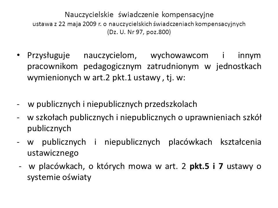 Nauczycielskie świadczenie kompensacyjne ustawa z 22 maja 2009 r. o nauczycielskich świadczeniach kompensacyjnych (Dz. U. Nr 97, poz.800) Przysługuje