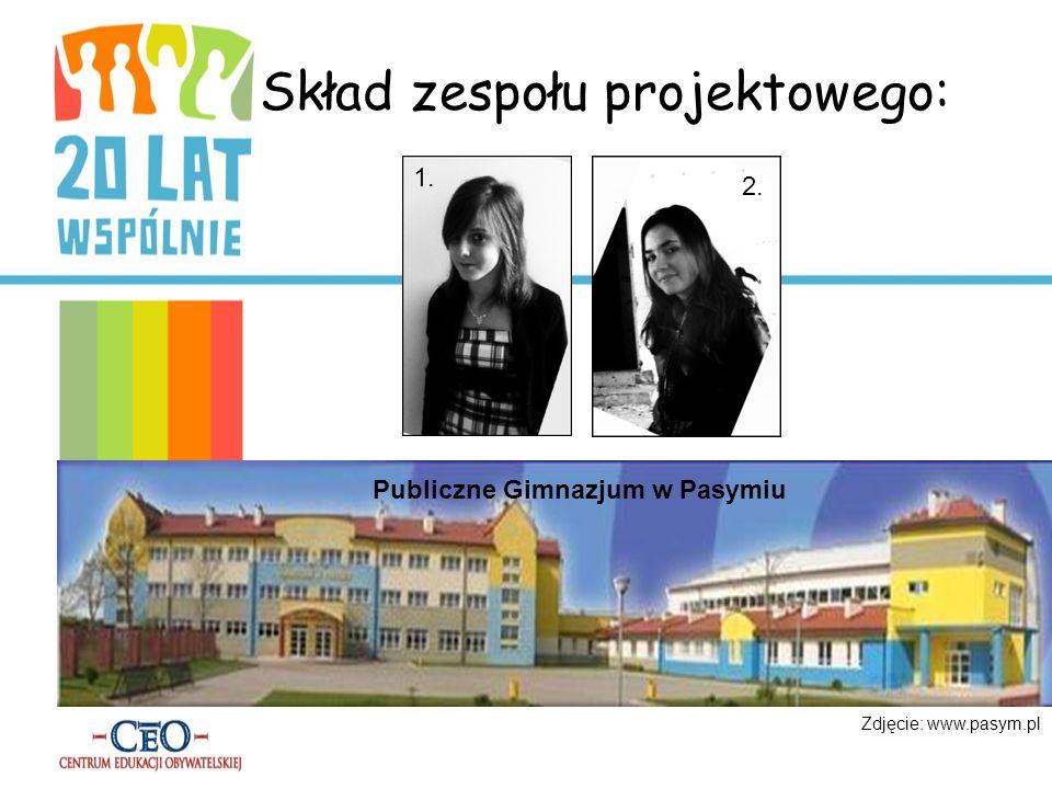 Skład zespołu projektowego: 1. 2. Publiczne Gimnazjum w Pasymiu Zdjęcie: www.pasym.pl