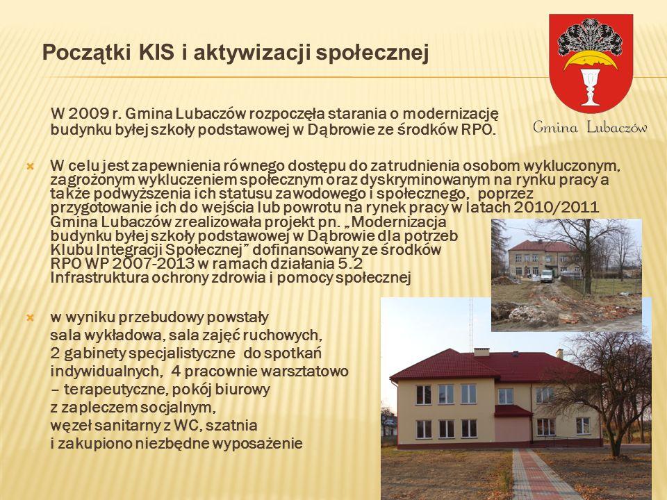 W 2009 r. Gmina Lubaczów rozpoczęła starania o modernizację budynku byłej szkoły podstawowej w Dąbrowie ze środków RPO. W celu jest zapewnienia równeg