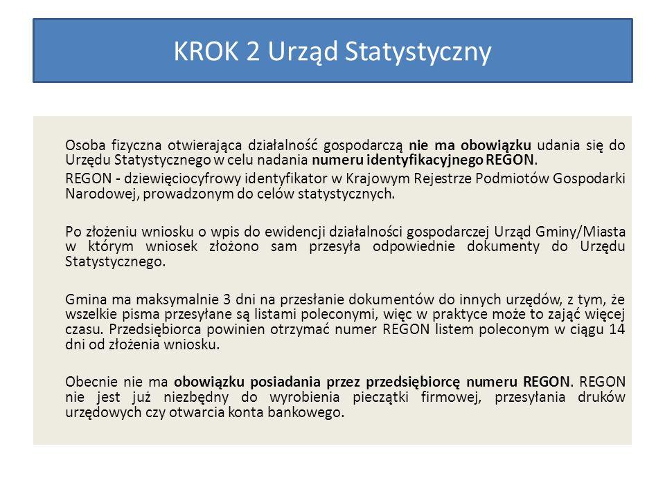 Osoba fizyczna otwierająca działalność gospodarczą nie ma obowiązku udania się do Urzędu Statystycznego w celu nadania numeru identyfikacyjnego REGON.