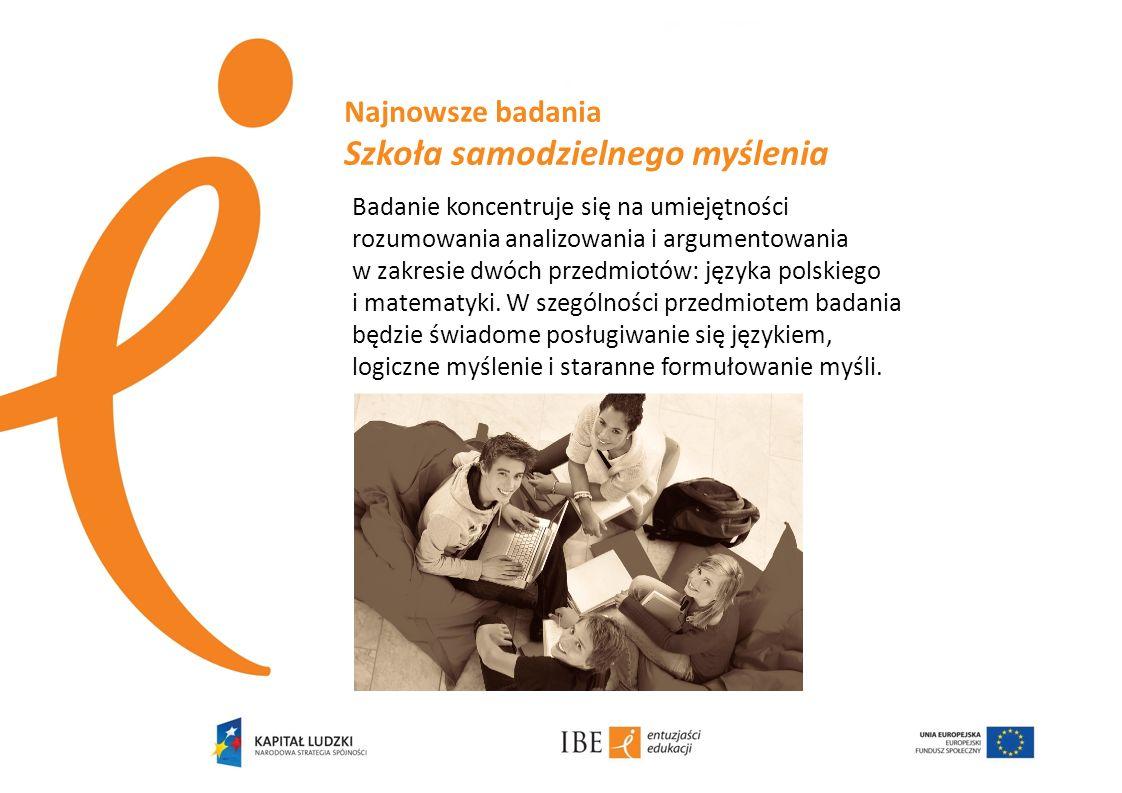 Badanie koncentruje się na umiejętności rozumowania analizowania i argumentowania w zakresie dwóch przedmiotów: języka polskiego i matematyki. W szegó