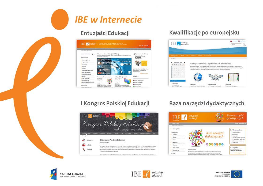 IBE w Internecie Entuzjaści Edukacji I Kongres Polskiej Edukacji Kwalifikacje po europejsku Baza narzędzi dydaktycznych