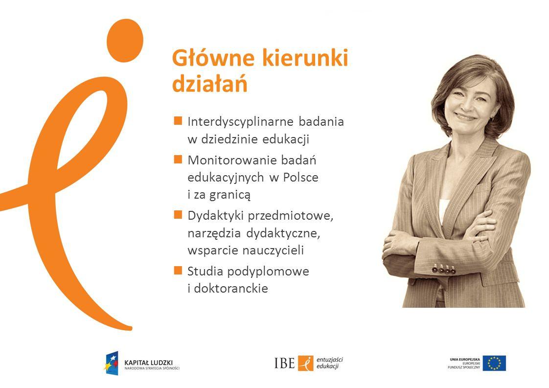 Interdyscyplinarne badania w dziedzinie edukacji Monitorowanie badań edukacyjnych w Polsce i za granicą Dydaktyki przedmiotowe, narzędzia dydaktyczne,