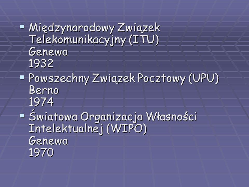 Międzynarodowy Związek Telekomunikacyjny (ITU) Genewa 1932 Międzynarodowy Związek Telekomunikacyjny (ITU) Genewa 1932 Powszechny Związek Pocztowy (UPU