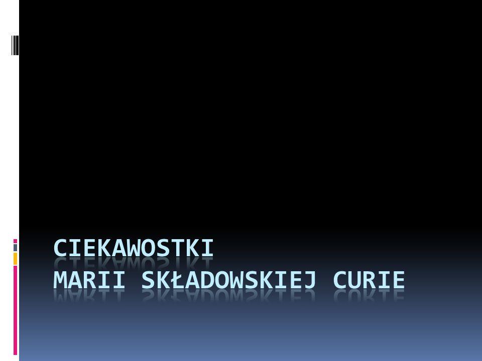 Prace Wykonali: Martyna Pić Mateusz Wysocki Dawid Christof Linki http://zadane.pl/zadanie/ http://www.ofeminin.pl/k ariera/maria- sklodowska-curie- zyciorys-i-ciekawostki- d19432.html2700987 http://www.ofeminin.pl/k ariera/maria- sklodowska-curie- zyciorys-i-ciekawostki- d19432.html2700987 http://biografia24.pl/nau kowcy-maria-sk- odowska-curie-c-40_214