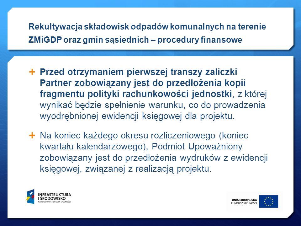 Przed otrzymaniem pierwszej transzy zaliczki Partner zobowiązany jest do przedłożenia kopii fragmentu polityki rachunkowości jednostki, z której wynik