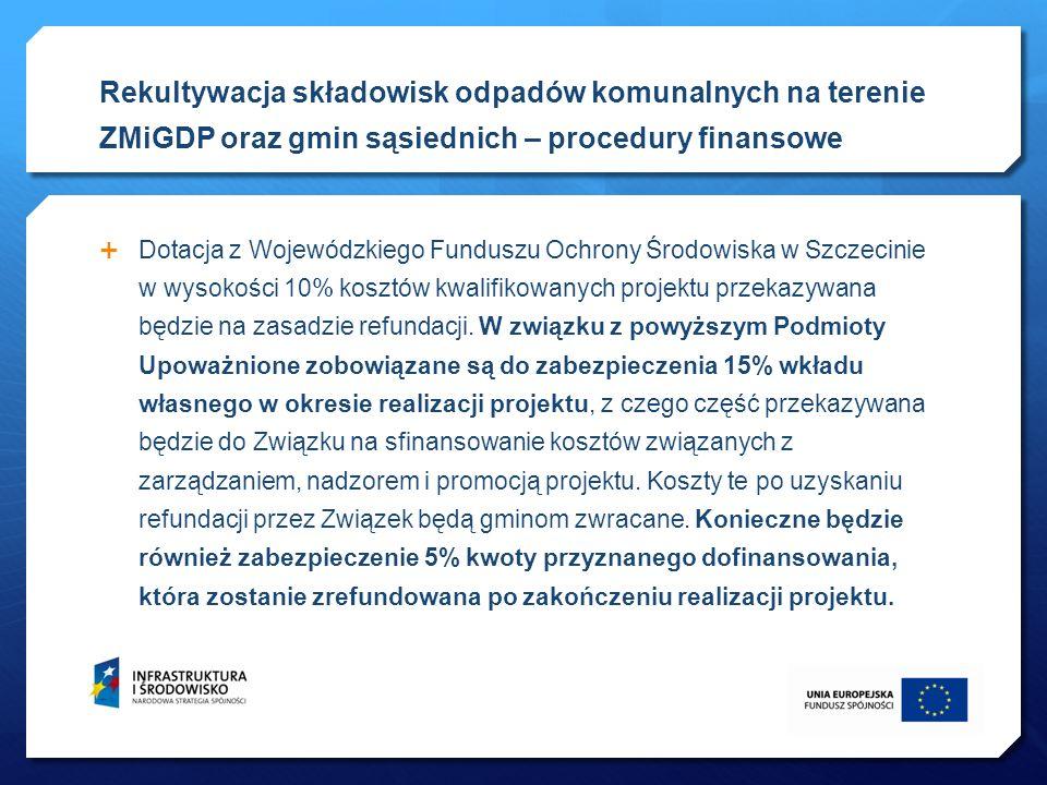 Dotacja z Wojewódzkiego Funduszu Ochrony Środowiska w Szczecinie w wysokości 10% kosztów kwalifikowanych projektu przekazywana będzie na zasadzie refu