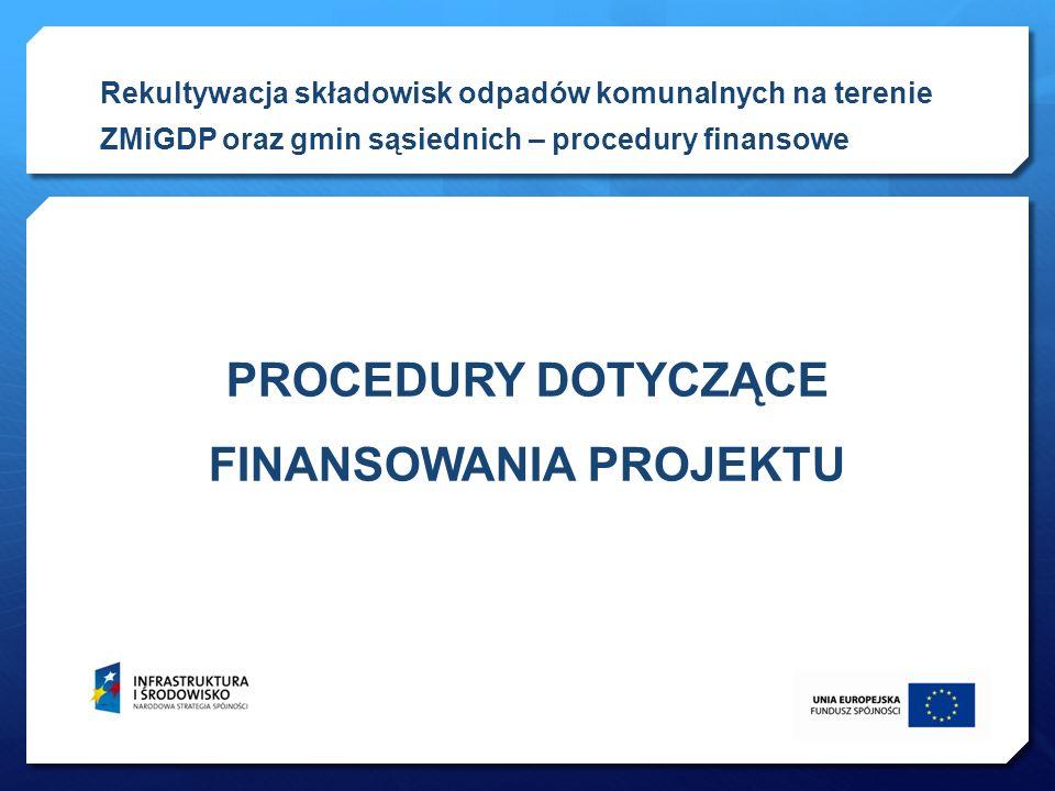 Beneficjent (ZMiGDP) otrzymywał będzie dofinansowanie w formie: zaliczki, płatności pośrednich, w łącznej wysokości nie większej niż 25 764 873,80 zł, oraz płatności końcowej, stanowiącej 5% przyznanego dofinansowania, wypłacanej po akceptacji przez Instytucję Wdrażającą przedłożonego przez Beneficjenta wniosku o płatność końcową.