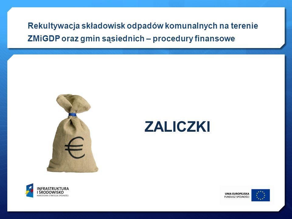 Rekultywacja składowisk odpadów komunalnych na terenie ZMiGDP oraz gmin sąsiednich – procedury finansowe ZALICZKI