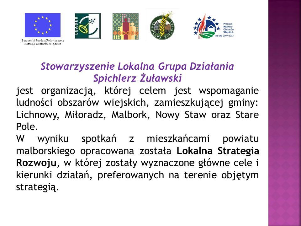 Stowarzyszenie Lokalna Grupa Działania Spichlerz Żuławski jest organizacją, której celem jest wspomaganie ludności obszarów wiejskich, zamieszkującej gminy: Lichnowy, Miłoradz, Malbork, Nowy Staw oraz Stare Pole.