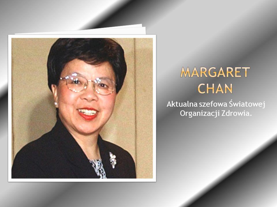 Aktualna szefowa Światowej Organizacji Zdrowia.