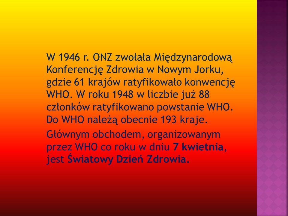 W 1946 r. ONZ zwołała Międzynarodową Konferencję Zdrowia w Nowym Jorku, gdzie 61 krajów ratyfikowało konwencję WHO. W roku 1948 w liczbie już 88 człon