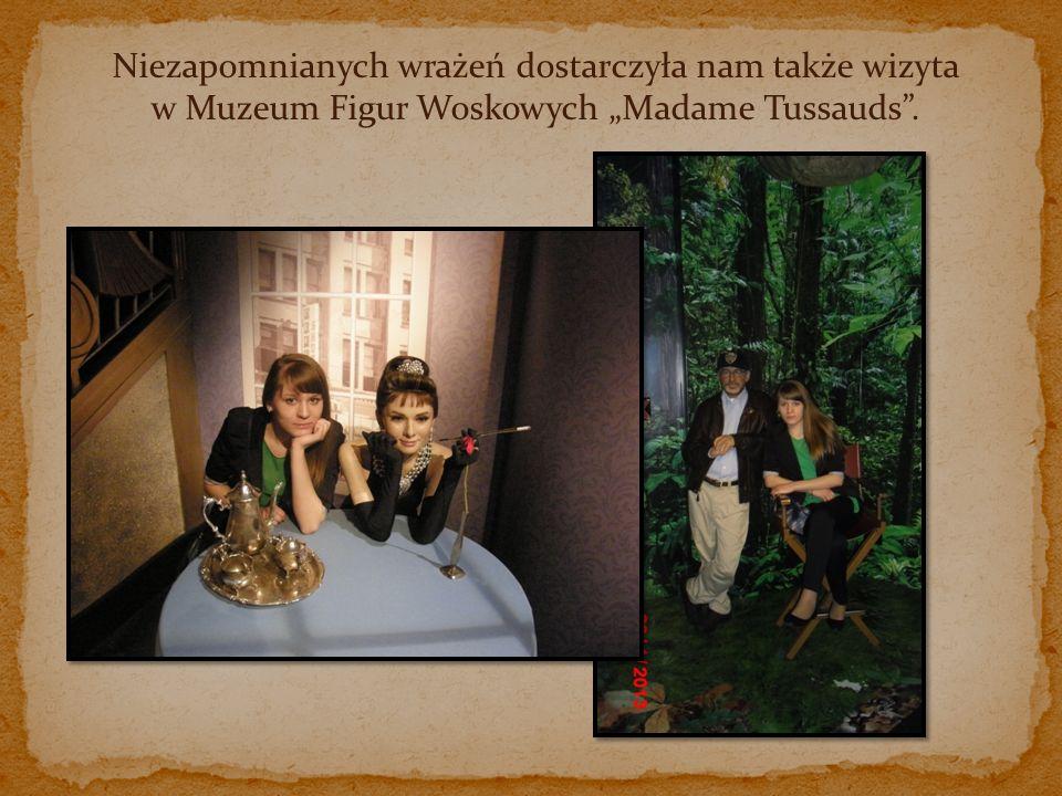 Niezapomnianych wrażeń dostarczyła nam także wizyta w Muzeum Figur Woskowych Madame Tussauds.