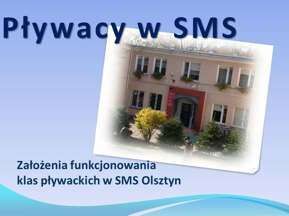Pływacy w SMS Założenia funkcjonowania klas pływackich w SMS Olsztyn
