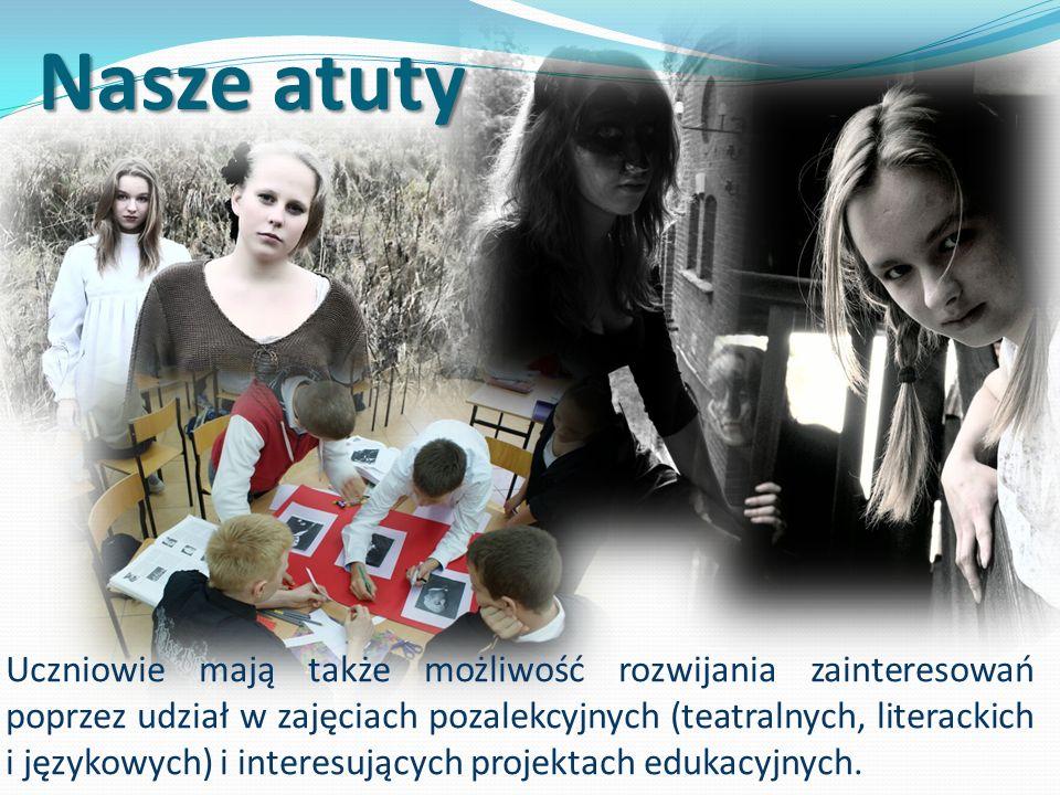 Nasze atuty Uczniowie mają także możliwość rozwijania zainteresowań poprzez udział w zajęciach pozalekcyjnych (teatralnych, literackich i językowych) i interesujących projektach edukacyjnych.
