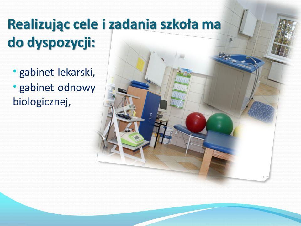 gabinet lekarski, gabinet odnowy biologicznej, Realizując cele i zadania szkoła ma do dyspozycji: