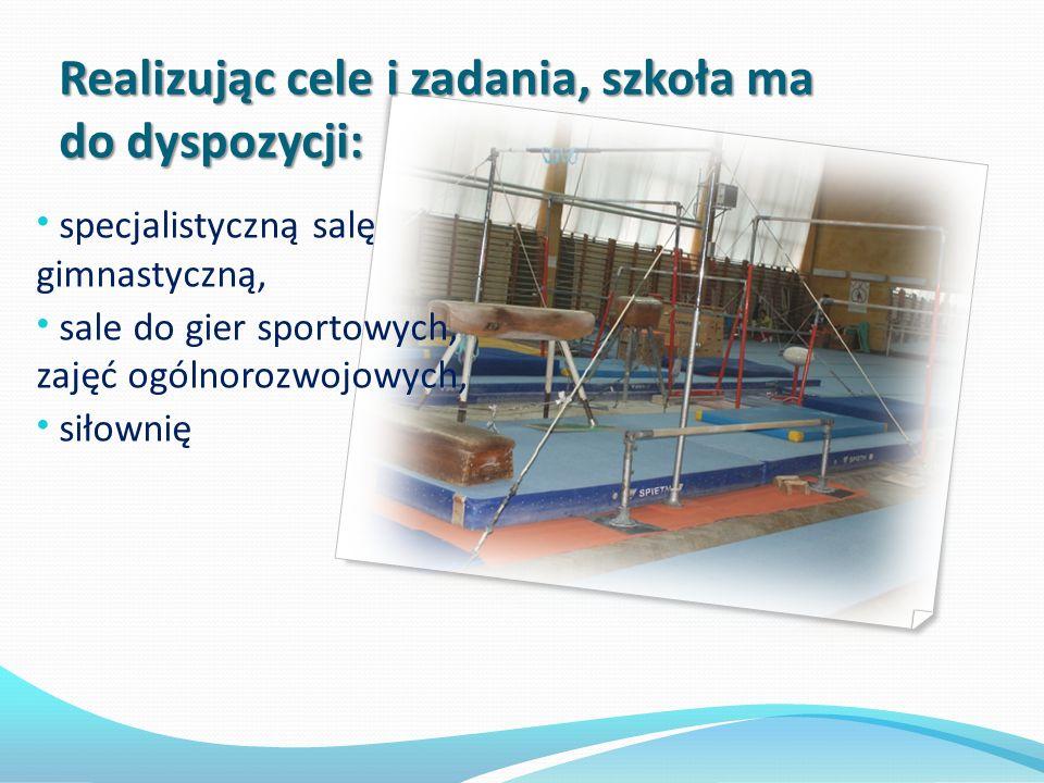 Realizując cele i zadania, szkoła ma do dyspozycji: Realizując cele i zadania, szkoła ma do dyspozycji: specjalistyczną salę gimnastyczną, sale do gier sportowych, zajęć ogólnorozwojowych, siłownię