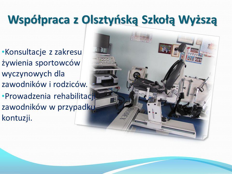 Współpraca z Olsztyńską Szkołą Wyższą Konsultacje z zakresu żywienia sportowców wyczynowych dla zawodników i rodziców. Prowadzenia rehabilitacji zawod