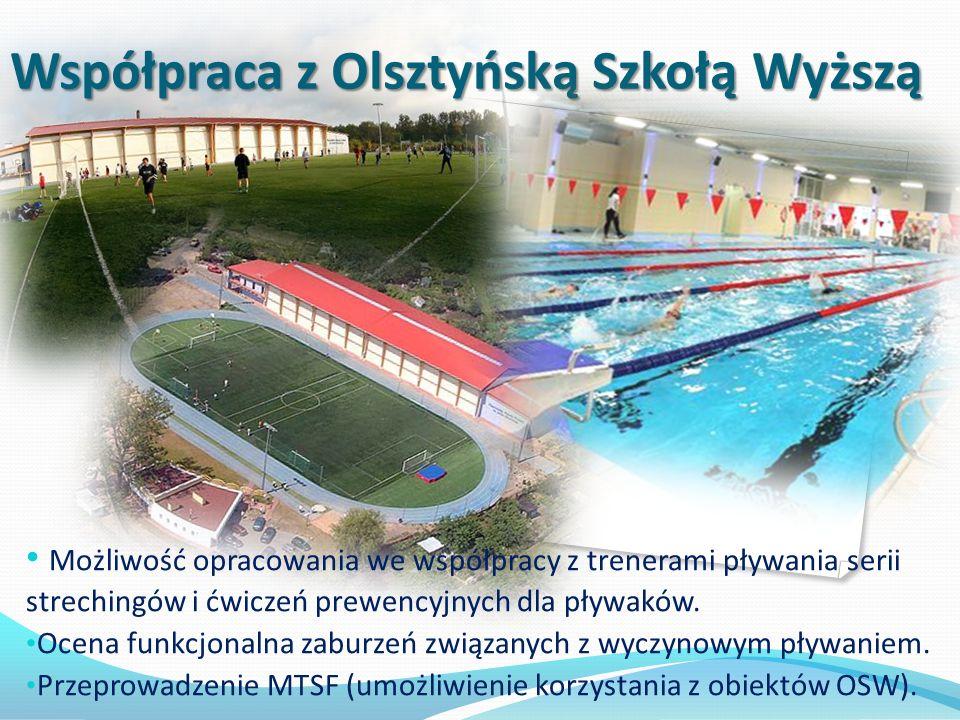 Współpraca z Olsztyńską Szkołą Wyższą Możliwość opracowania we współpracy z trenerami pływania serii strechingów i ćwiczeń prewencyjnych dla pływaków.