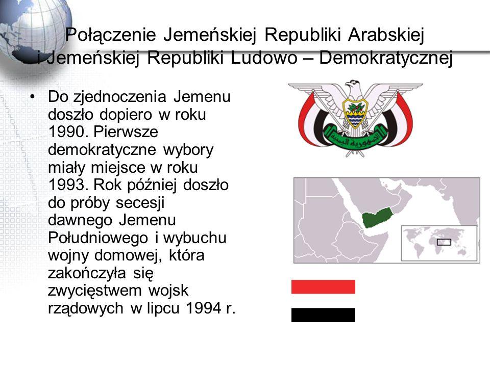 Połączenie Jemeńskiej Republiki Arabskiej i Jemeńskiej Republiki Ludowo – Demokratycznej Do zjednoczenia Jemenu doszło dopiero w roku 1990. Pierwsze d