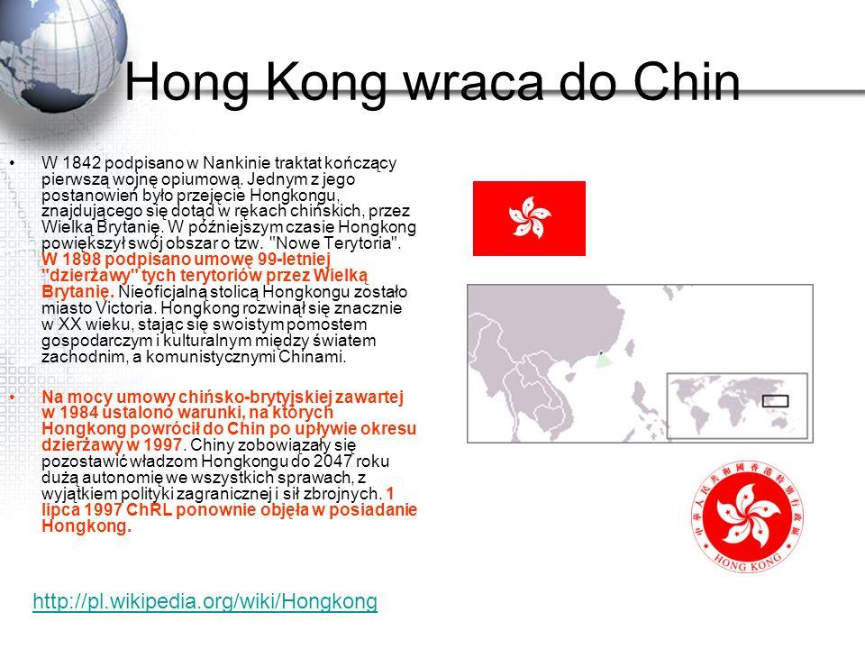 Hong Kong wraca do Chin W 1842 podpisano w Nankinie traktat kończący pierwszą wojnę opiumową. Jednym z jego postanowień było przejęcie Hongkongu, znaj