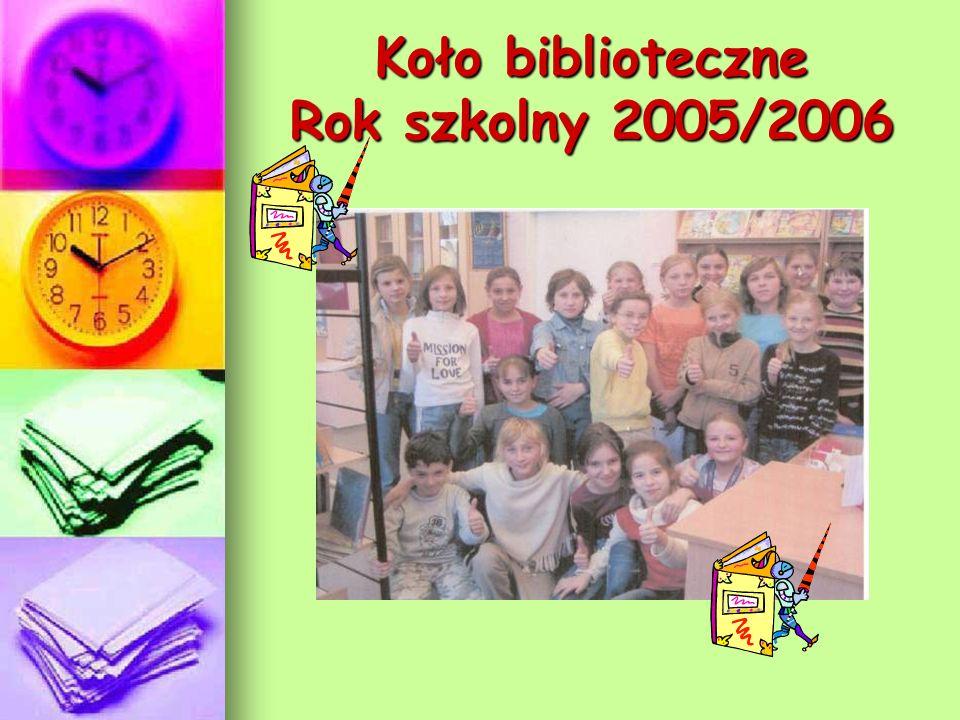 Koło biblioteczne Rok szkolny 2005/2006