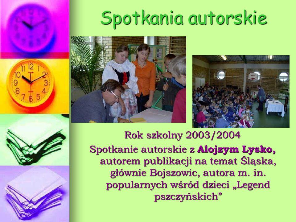 Spotkania autorskie Rok szkolny 2003/2004 Spotkanie autorskie z Alojzym Lysko, autorem publikacji na temat Śląska, głównie Bojszowic, autora m. in. po