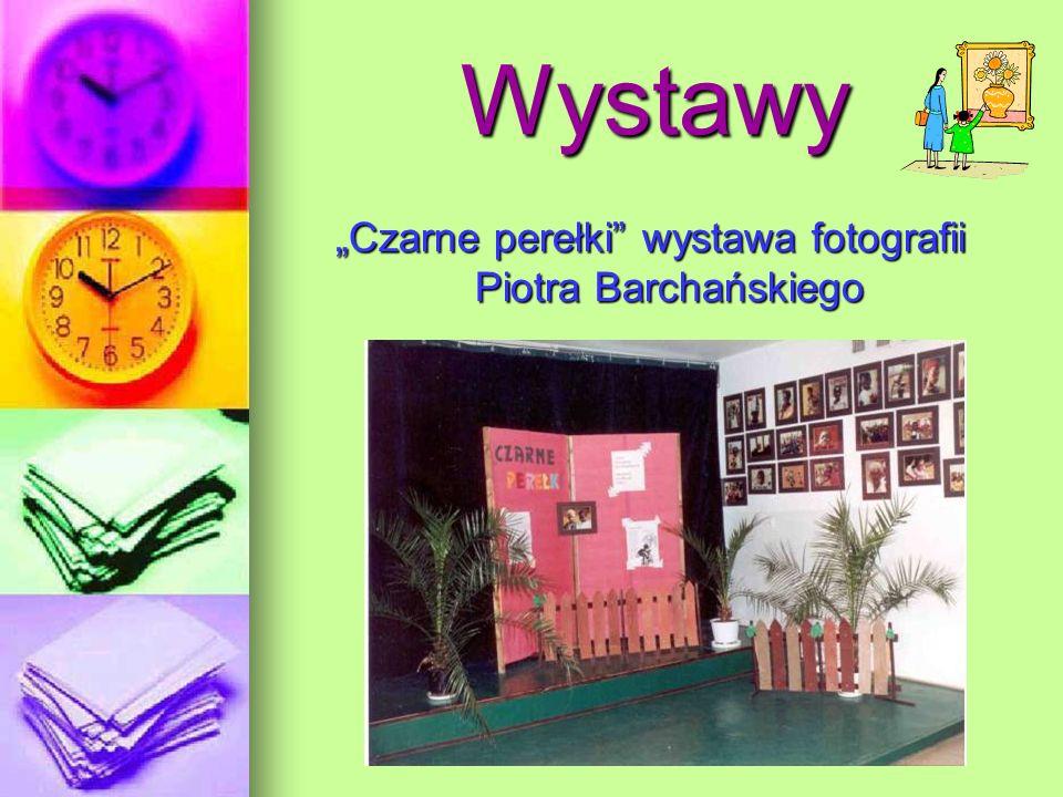 Wystawy Czarne perełki wystawa fotografii Piotra Barchańskiego