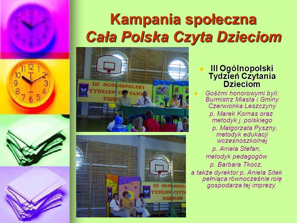 Kampania społeczna Cała Polska Czyta Dzieciom III Ogólnopolski Tydzień Czytania Dzieciom III Ogólnopolski Tydzień Czytania Dzieciom Gośćmi honorowymi
